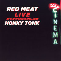Live At the World's Smallest Honky Tonk — Red Meat