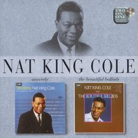 Sincerely/The Beautiful Ballads — Nat King Cole
