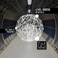No No No — Level Groove