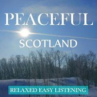 Peaceful Scotland: Relaxed, Easy Listening — сборник