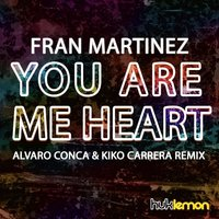 You are me heart — Fran Martinez