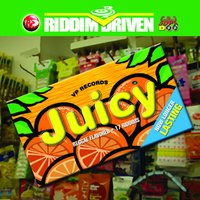 JUICY - RIDDIM DRIVEN — Juicy - Riddim Driven
