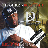The Other Side Of Faith — Pierre Tha Southern Supastar