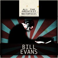 All the Greatest Masterpieces — Bill Evans