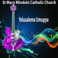 Yelusalema Umupya — St Mary Mindolo Catholic Church