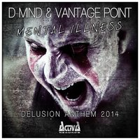 Mental Illness — D-Mind, Vantage Point