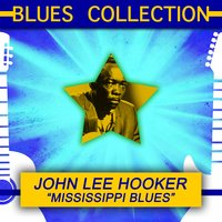 Blues Collection: Mississippi Blues — John Lee Hooker