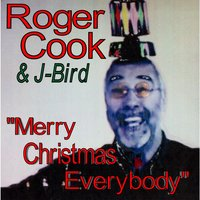 Merry Christmas Everybody (feat. J -Bird) — Roger Cook