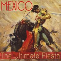 Mexico! The Ultimate Fiesta — сборник
