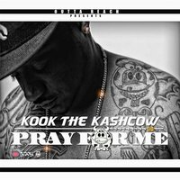 Pray 4 Me (feat. 3d) — Kook the Kashcow