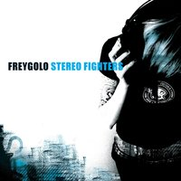 Stereofighters — Freygolo