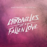 Chronicles Of A Fallen Love — The Bloody Beetroots, Greta Svabo Bech