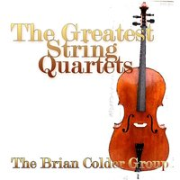 The Greatest String Quartets — The Brian Colder Group