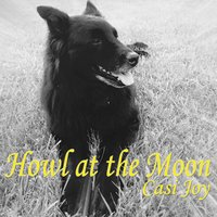 Howl at the Moon (For Ashbi) — Casi Joy