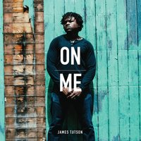 On Me — James Tutson
