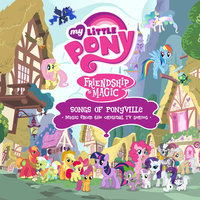 Songs of Ponyville — My Little Pony