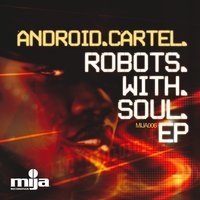 Robots With Soul EP — Android Cartel