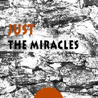 Just — The Miracles