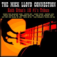 Keith Urban's 10 #1's Tribute — The Mick Lloyd Connection