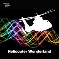 Helicopter Wonderland — Chris Harvey