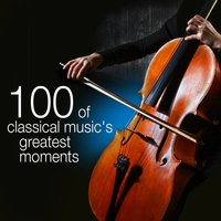 100 Of Classical Music's Greatest Moments — сборник