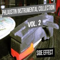 Phlaustin Instrumental Collection, Vol. 2 — Side Effect