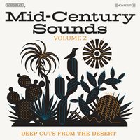 Mid-Century Sounds: Deep Cuts from the Desert, Vol. 2 — сборник