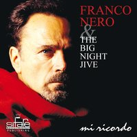 Mi ricordo — Franco Nero, Big Night Jive
