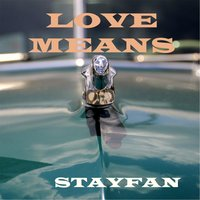 Love Means — Stayfan