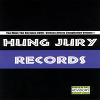 You Make the Decision 2000: Various Artists Compilation Vol. 1 — Hung Jury Records