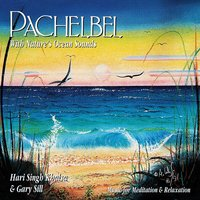 Pachelbel With Nature's Ocean Sounds — Gary Sill