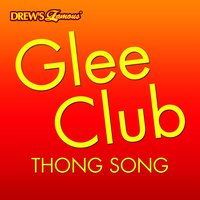 Glee Club: Thong Song — The Hit Crew