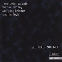 Sound of Silence — Michael Wollny, Wolfgang Kriener, Hans-Peter Saletin, Joachim Leyh, Hans-Peter Saletin, Michael Wollny, Wolfgang Kriener, Joachim Leyh