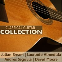Classical Guitar Collection — Andrés Segovia, Julian Bream, Laurindo Almedida, Габриэль Форе