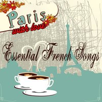 Paris With Love - Essential French Songs — сборник