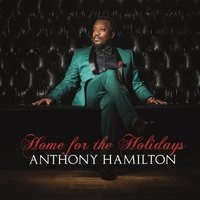 Home For The Holidays — Anthony Hamilton