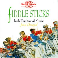 Fiddle Sticks: Irish Traditional Music from Donegal — сборник