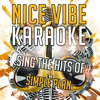 Sing the Hits of Simple Plan — Nice Vibe
