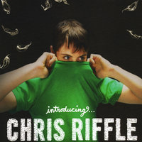 Introducing — Chris Riffle