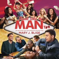 Think Like a Man Too (Music from and Inspired by the Film) — Mary J. Blige