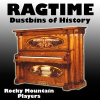 Ragtime Dustbins of History — Rocky Mountain Players