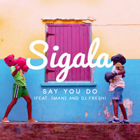 Say You Do — Sigala