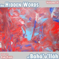 The Hidden Words of Bahá'u'lláh, Vol. II — Dan Haug