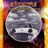 Explore — The Oscar Peterson Trio
