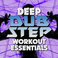 Deep Dubstep Workout Essentials — сборник