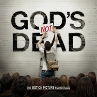 God's Not Dead The Motion Picture Soundtrack — сборник