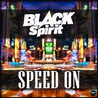 Speed On — Black Spirit