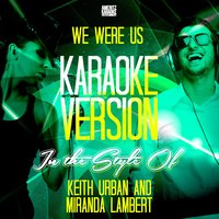 We Were Us (In the Style of Keith Urban and Miranda Lambert) - Single — Ameritz Karaoke Entertainment