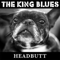 Headbutt — The King Blues