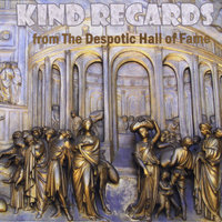Kind Regards — Bill Acuña & the Despotic Hall of Fame